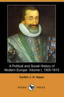 A Political and Social History of Modern Europe, Volume 1: 1500-1815 (Paperback)
