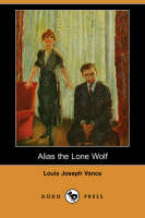Alias the Lone Wolf (Dodo Press) (Paperback)