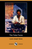 The False Faces (Dodo Press) (Paperback)