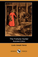 The Fortune Hunter (Illustrated Edition) (Dodo Press) (Paperback)