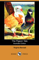 The Pigeon Tale (Illustrated Edition) (Dodo Press) (Paperback)