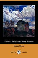 Debris, Selections from Poems