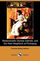 Mademoiselle Olympe Zabriski and Our New Neighbors at Ponkapog (Paperback)