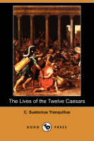 The Lives of the Twelve Caesars (Dodo Press) (Paperback)