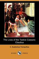 The Lives of the Twelve Caesars: Claudius (Dodo Press) (Paperback)
