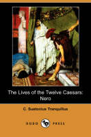 The Lives of the Twelve Caesars: Nero (Dodo Press) (Paperback)