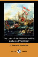 The Lives of the Twelve Caesars: Galba and Vespasian (Dodo Press) (Paperback)