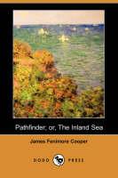 Pathfinder; Or, the Inland Sea (Dodo Press)