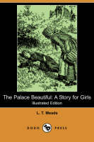 The Palace Beautiful: A Story for Girls (Paperback)