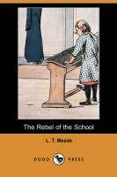 The Rebel of the School (Dodo Press) (Paperback)