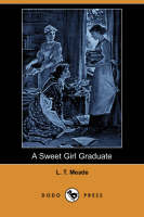 A Sweet Girl Graduate (Dodo Press) (Paperback)