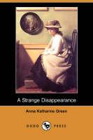 A Strange Disappearance (Dodo Press) (Paperback)