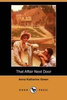 That Affair Next Door (Dodo Press) (Paperback)