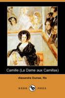 Camille (La Dame Aux Camillas) (Dodo Press) (Paperback)