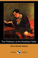 The Professor at the Breakfast-Table (Dodo Press) (Paperback)