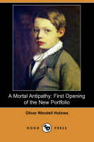 A Mortal Antipathy: First Opening of the New Portfolio (Dodo Press) (Paperback)