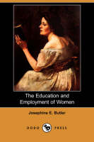 The Education and Employment of Women (Dodo Press) (Paperback)