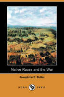 Native Races and the War (Dodo Press) (Paperback)