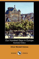 Our Hundred Days in Europe (Illustrated Edition) (Dodo Press) (Paperback)