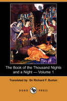 The Book of the Thousand Nights and a Night - Volume 1 (Dodo Press) (Paperback)