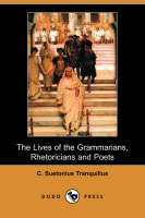 The Lives of the Grammarians, Rhetoricians and Poets (Dodo Press) (Paperback)