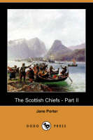 The Scottish Chiefs - Part II (Dodo Press) (Paperback)