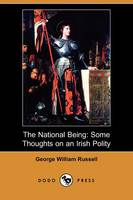 The National Being: Some Thoughts on an Irish Polity (Dodo Press) (Paperback)