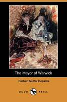The Mayor of Warwick (Dodo Press) (Paperback)