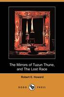 The Mirrors of Tuzun Thune, and the Lost Race (Dodo Press) (Paperback)