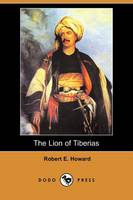 The Lion of Tiberias (Dodo Press) (Paperback)