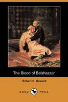 The Blood of Belshazzar (Dodo Press) (Paperback)