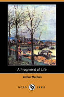 A Fragment of Life (Dodo Press)