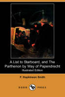 A List to Starboard, and the Parthenon by Way of Papendrecht (Illustrated Edition) (Dodo Press) (Paperback)