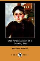 Dab Kinzer: A Story of a Growing Boy (Dodo Press) (Paperback)