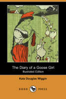 The Diary of a Goose Girl (Illustrated Edition) (Dodo Press) (Paperback)