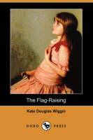The Flag-Raising (Dodo Press) (Paperback)