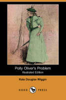 Polly Oliver's Problem (Illustrated Edition) (Dodo Press) (Paperback)