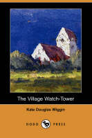 The Village Watch-Tower (Dodo Press) (Paperback)