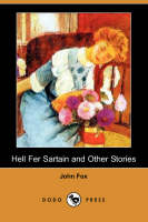 Hell Fer Sartain and Other Stories (Dodo Press) (Paperback)
