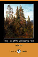 The Trail of the Lonesome Pine (Dodo Press) (Paperback)