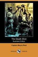 The Death Shot (Illustrated Edition) (Dodo Press) (Paperback)