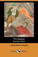 The Alaskan (Illustrated Edition) (Dodo Press) (Paperback)