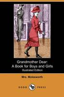 Grandmother Dear: A Book for Boys and Girls (Illustrated Edition) (Dodo Press) (Paperback)