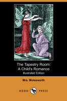 The Tapestry Room: A Child's Romance (Illustrated Edition) (Dodo Press) (Paperback)