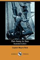 Ran Away to Sea (Illustrated Edition) (Dodo Press) (Paperback)