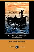 Bob Strong's Holidays (Illustrated Edition) (Dodo Press)