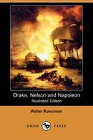 Drake, Nelson and Napoleon (Illustrated Edition) (Dodo Press) (Paperback)