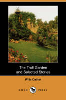 The Troll Garden and Selected Stories (Dodo Press) (Paperback)