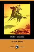 Under Handicap (Dodo Press) (Paperback)
