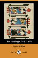 The Passenger from Calais (Dodo Press) (Paperback)